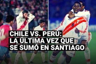 Perú vs. Chile: la última vez que la Blanquirroja sumó en Santiago