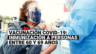 Vacunación COVID-19: conoce todos los detalles sobre la inmunización a personas entre 60 y 69 años