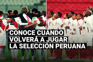 Conoce cuándo volverá a jugar Perú por las Eliminatorias Qatar 2022