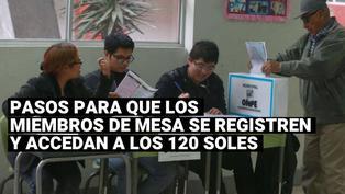 ONPE: ¿Cómo se pueden registrar los miembros de mesa y cobrar los 120 soles?