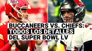 Super Bowl LV: fecha, horarios y todos los detalles del Chiefs vs. Buccaneers por la final de la NFL
