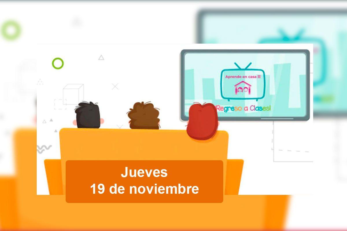 sep-aprende-en-casa-ii-de-hoy-jueves-19-de-noviembre-para-preescolar-primaria-secundaria-y-bachillerato