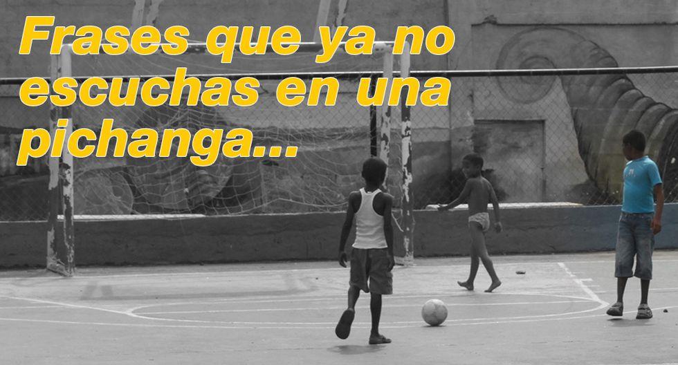 Frases De Una Pichanga De Barrio Que Ya No Escuchamos Fotos