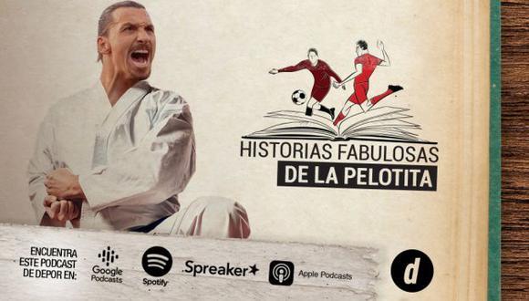 Zlatan Ibrahimovic, el episodio 9 de las 'Historias Fabulosas de la Pelotita'.