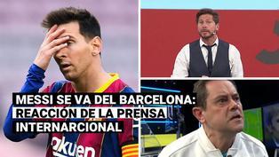 Messi se va del Barcelona: las reacciones e impacto mundial