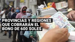 Conoce las regiones y provincias que recibirán el Bono de 600 soles