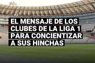 Clubes del Fútbol Peruano buscan concientizar a sus hinchas ante eventual reinicio de la Liga 1