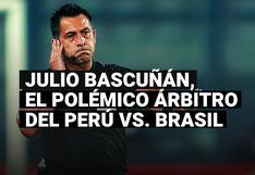 El historial de Julio Bascuñán, el polémico árbitro del Perú vs. Brasil