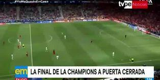 Coronavirus: final de Champions League a puerta cerrada