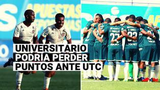 Universitario a la espera: la fecha en la que se definirá si UTC gana los puntos en mesa del partido por la Liga 1