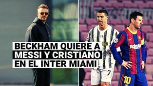 Beckham va en serio: el Inter de Miami quiere juntar a Messi y Cristiano
