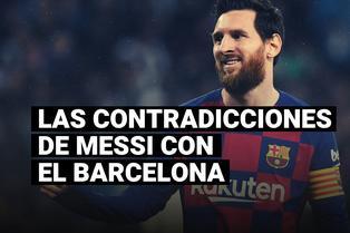 Las contradicciones de Lionel Messi sobre el Barcelona en los últimos meses