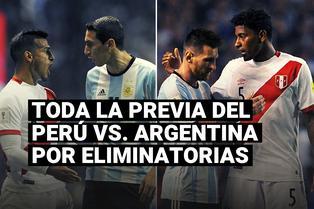 Selección peruana: toda la previa del Perú vs. Argentina por las Eliminatorias Qatar 2022