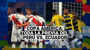 Perú vs. Ecuador: Mira la previa del tercer partido de la Blanquirroja por Copa América 2021