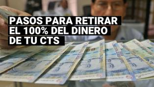 CTS: Conoce los pasos para poder retirar el 100% de este fondo y desde cuándo podrás hacerlo