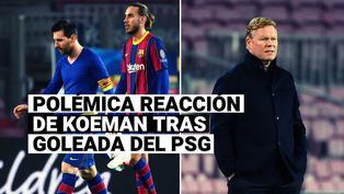 La polémica reacción de Ronald Koeman luego de ser humillado por PSG en el Camp Nou