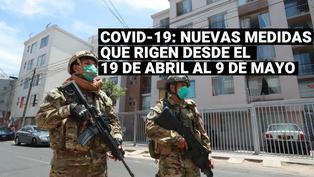 Coronavirus en Perú: conoce las nuevas medidas del Gobierno que rigendesde el 19 de abril al 9 de mayo