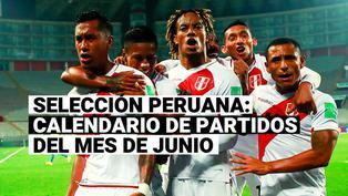 Selección Peruana: Todos los detalles del calendario de junio en Eliminatorias y Copa América