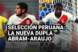 Selección Peruana: las veces que la dupla Abram-Araujo defendió a la Blanquirroja
