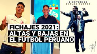 Fichajes 2021: Conoce las altas, bajas, renovaciones y rumores del mercado de pases en el fútbol peruano