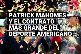 Patrick Mahomes firmará el contrato más importante de la historia del deporte profesional