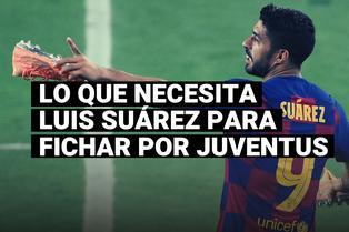 Conoce los últimos dos pasos que le faltan a Luis Suárez para fichar por la Juventus