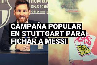 Conoce la insólita campaña de los hinchas del Stuttgart para fichar a Lionel Messi