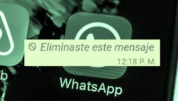 ¿Sabes realmente qué decían los mensajes borrados por tus amigos? Usa este truco de WhatsApp. (Foto: Compisición)